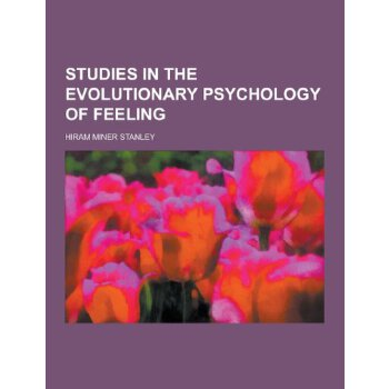 Studies in the Evolutionary Psychology of Feeling [ISBN: 978-1230239798] 美国发货无法退货,约五到八周到货