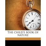 【预订】The Child's Book of Nature 9781172755196