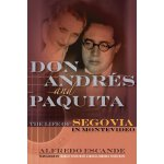 Don Andres and Paquita: The Life of Segovia in Montevideo [