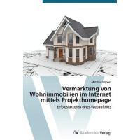 【预订】Vermarktung Von Wohnimmobilien Im Internet Mittels Proje