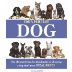 【预订】Your Perfect Dog: The Ultimate Breed-By-Breed Guide to