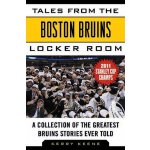 Tales from the Boston Bruins Locker Room: A Collection of t