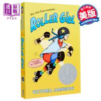 【中商原版】纽伯瑞:踩轮滑的女孩 英文原版 Roller Girl Victoria Jamieson Dial Bo