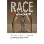【预订】Race and Classification: The Case of Mexican America
