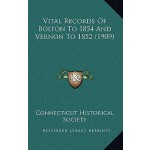 【预订】Vital Records of Bolton to 1854 and Vernon to 1852 (190
