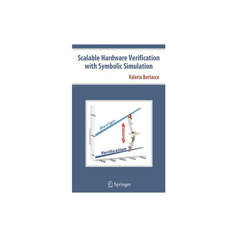 Scalable Hardware Verification with Symbolic Simulation [ISBN: 978-0387244112] 美国发货无法退货,约五到八周到货