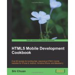 HTML5 Mobile Development Cookbook [ISBN: 978-1849691963]