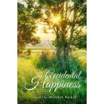 【预订】Accidental Happiness 9780692249956