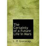 【预订】The Certainty of a Future Life in Mars 9780554245898