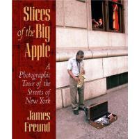 【预订】Slices of the Big Apple: A Photographic Tour of the Stre