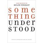 【预订】Something Understood: Essays and Poetry for Helen Vendl
