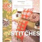 Amy Butler's In Stitches: More Than 25 Simple and Stylish S
