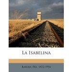 La Isabelina (Spanish Edition) [ISBN: 978-1247669151]