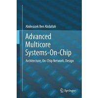 【预订】Advanced Multicore Systems-On-Chip: Architecture, On-Ch