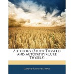 【预订】Autology (Study Thyself) and Autopathy (Cure Thyself) 9