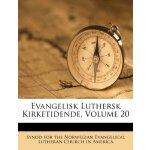 Evangelisk Luthersk Kirketidende, Volume 20 (Danish Edition
