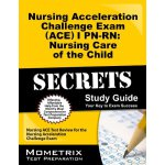 Nursing Acceleration Challenge Exam (ACE) I PN-RN: Nursing