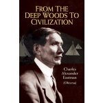 From the Deep Woods to Civilization (Native American) [ISBN