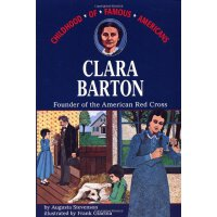 Clara Barton: Founder of the American Red Cross (Childhood
