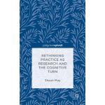 【预订】Rethinking Practice as Research and the Cognitive Turn