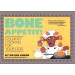 Bone Appetit!: Gourmet Cooking for Your Dog [ISBN: 978-0942