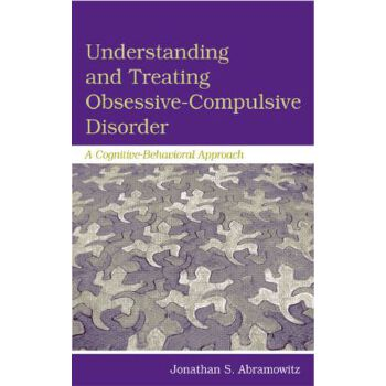 【预订】Understanding and Treating Obsessive-Compulsive Disorder: A Cognitive Behaviora... 美国库房发货,通常付款后3-5周到货!