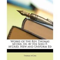【预订】Works of the REV. Thomas M'Crie, Ed. by His Son (T. M'C