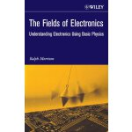 The Fields of Electronics: Understanding Electronics Using