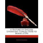 【预订】A History of English Literature: Cowley (1618) to Burns