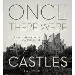 【预订】Once There Were Castles: Lost Mansions and Estates of t