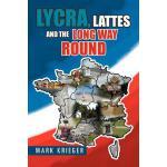 【预订】Lycra, Lattes and the Long Way Round