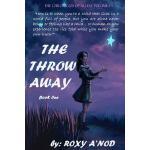 【预订】The Throw Away, Book I: The Chronicles of Allysa, Volum