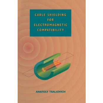 Cable Shielding for Electromagnetic Compatibility [ISBN: 978-1461565932] 美国发货无法退货,约五到八周到货