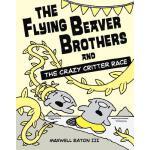 【预订】The Flying Beaver Brothers and the Crazy Critter Race