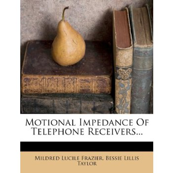 Motional Impedance Of Telephone Receivers... [ISBN: 978-1279429495] 美国发货无法退货,约五到八周到货