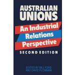 【预订】Australian Unions: An Industrial Relations Perspective
