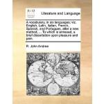 【预订】A Vocabulary, in Six Languages; Viz. English, Latin, It