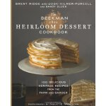 The Beekman 1802 Heirloom Dessert Cookbook: 100 Delicious H