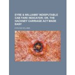 Eyre & Williams' indisputable cab fare indicator; or, The H