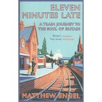 【预订】Eleven Minutes Late: A Train Journey to the Soul of Bri