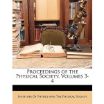 【预订】Proceedings of the Physical Society, Volumes 3-4 978114