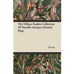 The Tiffany Studios Collection Of Notable Antique Oriental