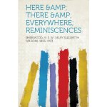 Here &Amp; There &Amp; Everywhere; Reminiscences [ISBN: 978