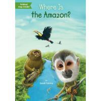 【现货】英文原版 Where Is the Amazon? *丛林在哪儿? who was/is认知系列 中小学生读物