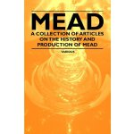 Mead - A Collection of Articles on the History and Producti