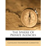 The Sphere Of Private Agencies [ISBN: 978-1246037982]