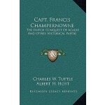 【预订】Capt. Francis Champernowne: The Dutch Conquest of Acadi