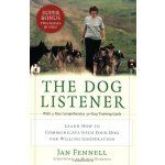 The Dog Listener: Learn How to Communicate with Your Dog fo