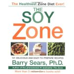 The Soy Zone: 101 Delicious and Easy-to-Prepare Recipes [IS