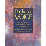 The Tao of Voice: A New East-West Approach to Transforming the Singing and Speaking Voice [ISBN: 978-0892812608]